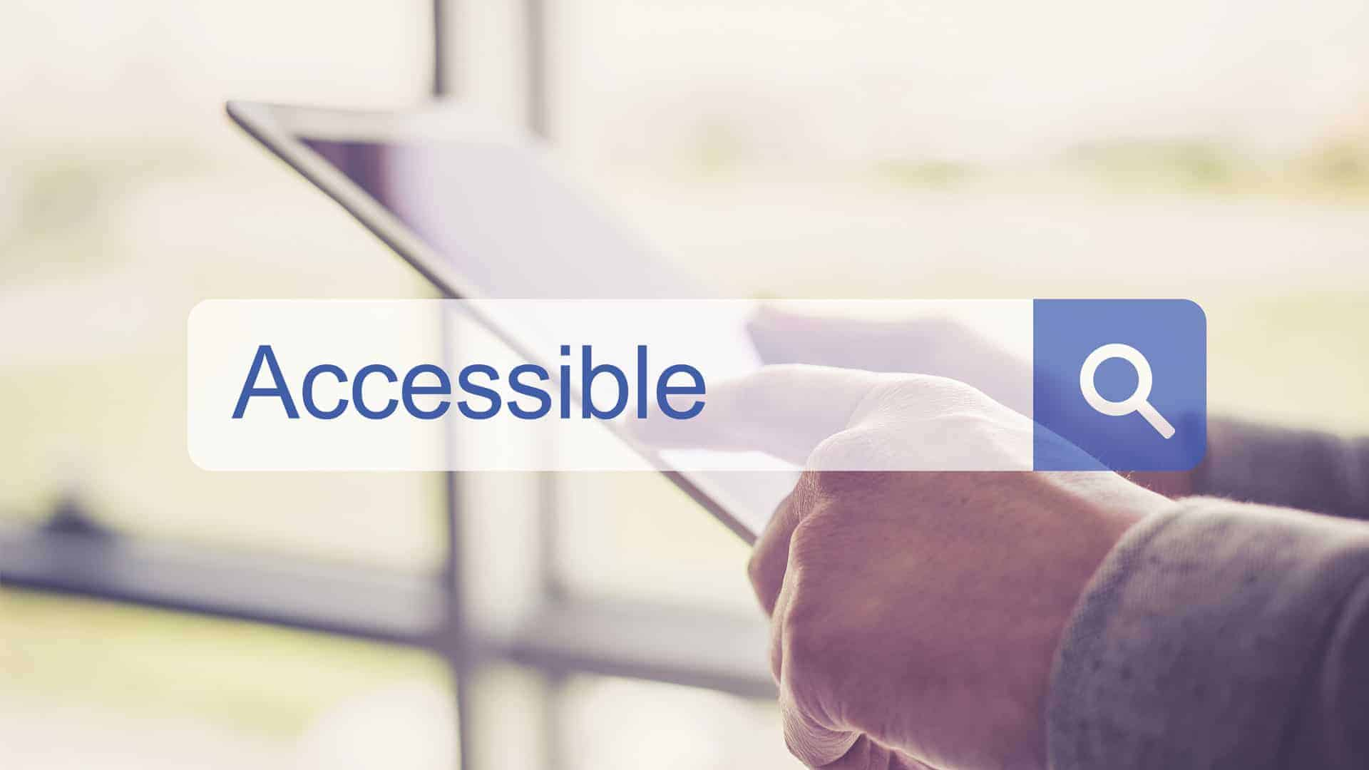 """tablet with digital search bar that says """"accessible"""""""