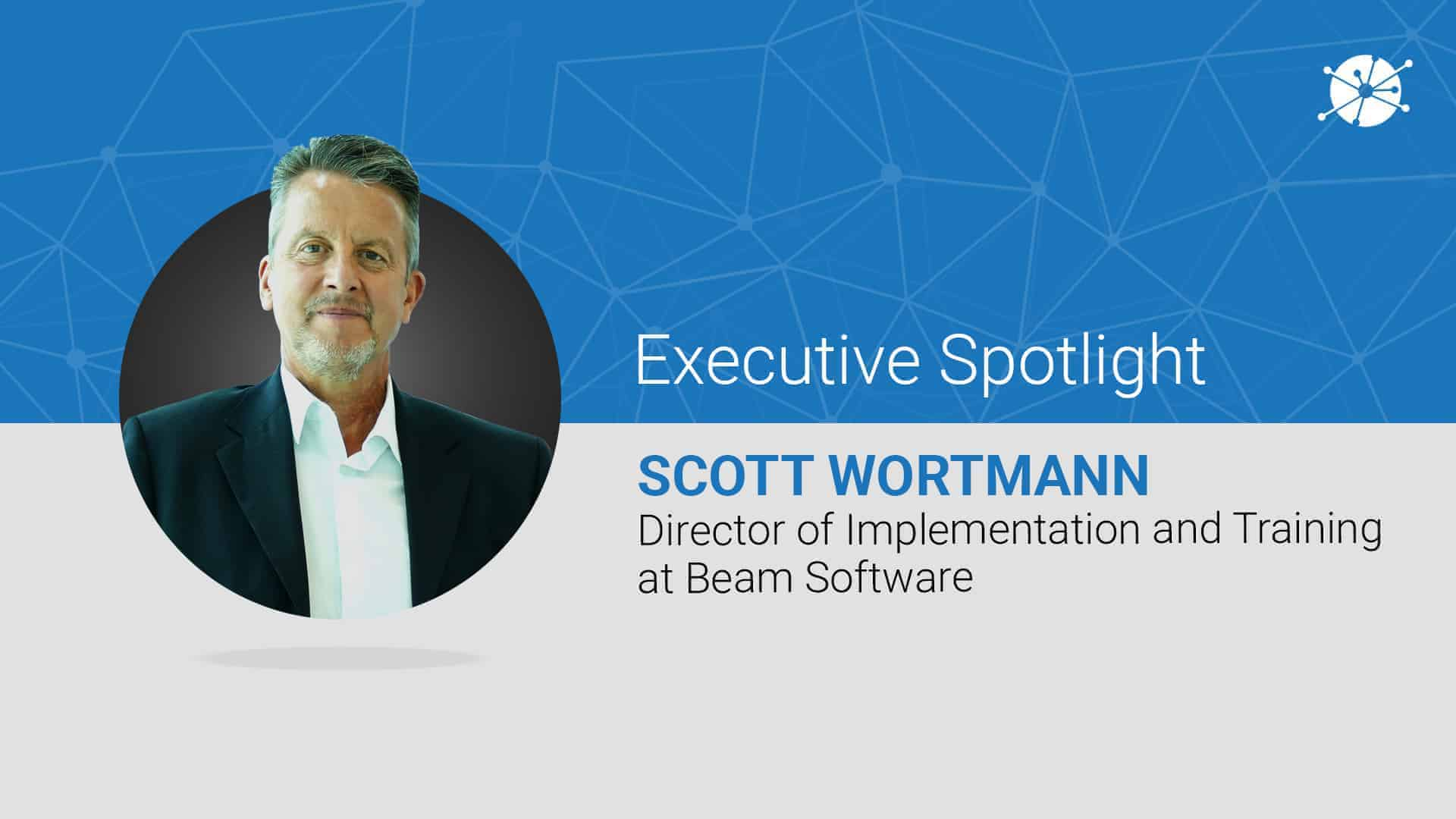 Executive spotlight profile of scott wortmann
