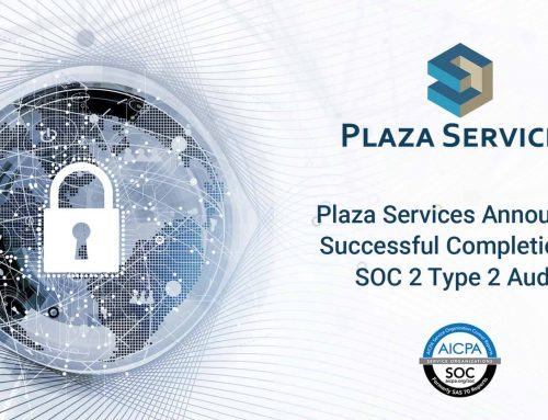 Plaza Services Announces Successful Completion of SOC 2 Type 2 Security Audit
